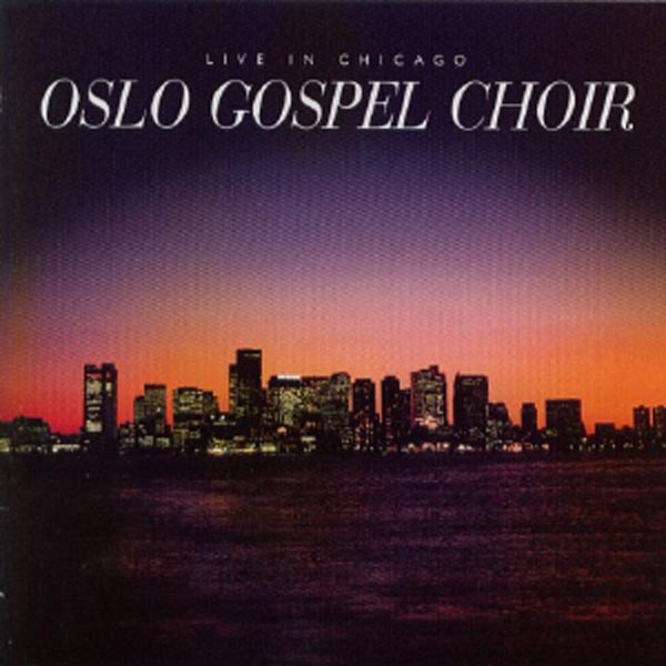 Live in Chicago Oslo Gospel Choir