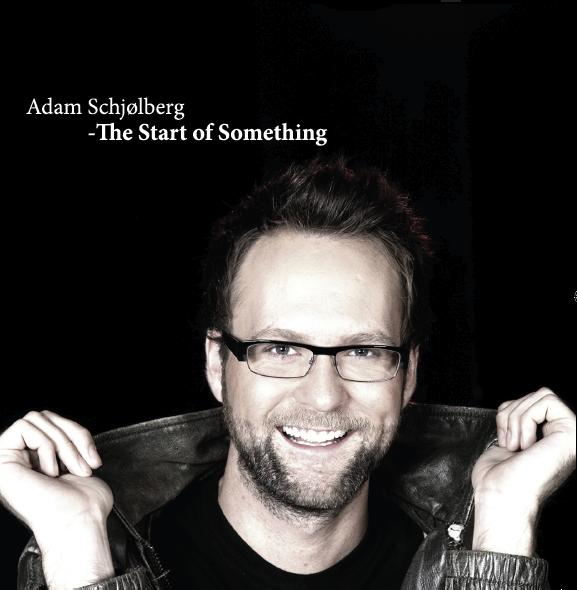 The Start of Something Adam Schjølberg